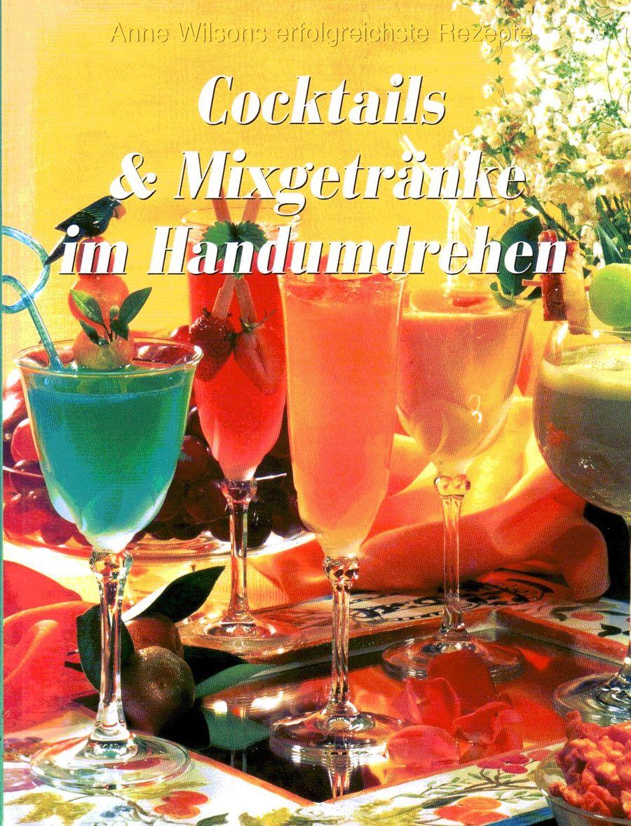 Cocktails & Mixgetränke im Handumdrehen (Anne Wilsons zu ...