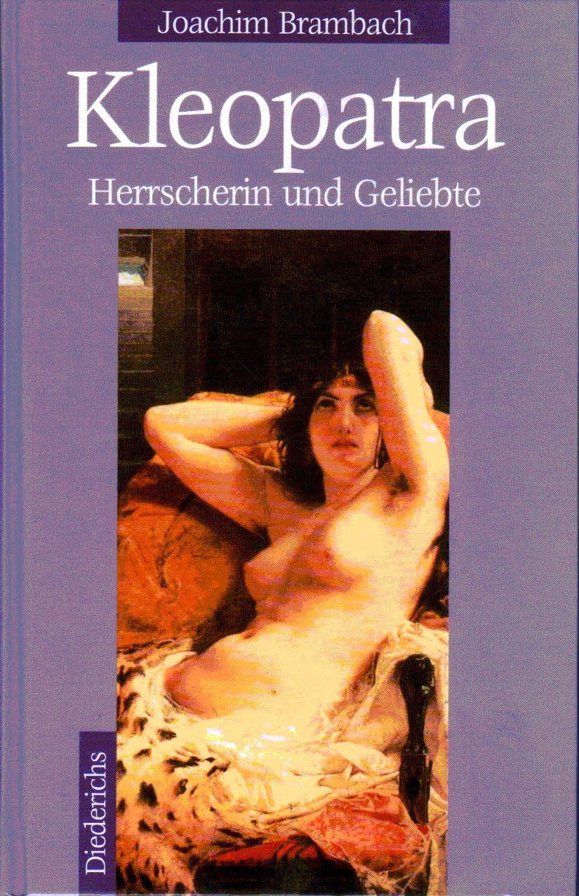 Kleopatra Herrscherin und Geliebte von Joachim Brambach