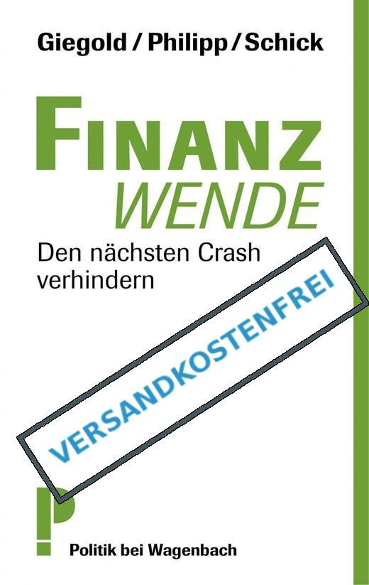 Finanzwende - Den nächsten Crash verhindern